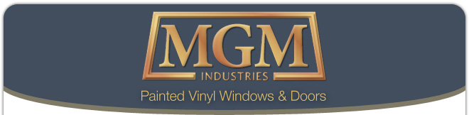 MGM Industries | Painted Vinyl Windows & Doors
